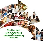 The Five Most Dangerous Restaurant Marketing Mistakes